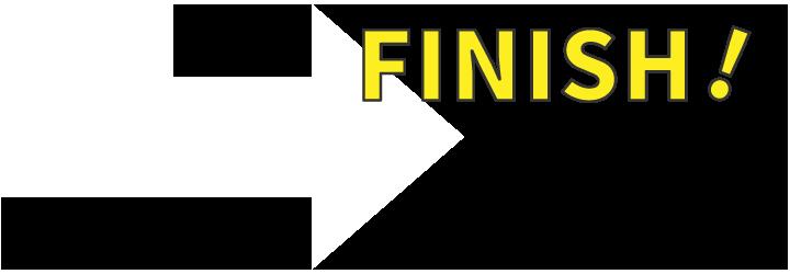 FINISH / お疲れ様でした!